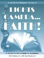 Lights, camera-- faith! : a movie lover's…