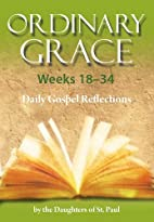 Ordinary Grace 18-34 by Daughters of St.…