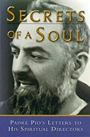 Secrets of a Soul: Padre Pio's Letters to…