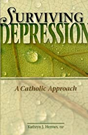Surviving depression : a Catholic approach…