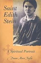 Saint Edith Stein: A Spiritual Portrait by…