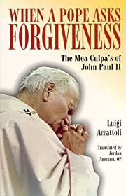 When a Pope asks forgiveness : the mea…