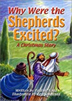 Why Were the Shepherds Excited: A Christmas…
