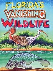 Florida's Vanishing Wildlife av Peter…