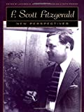 F. Scott Fitzgerald : new perspectives / edited by Jackson R. Bryer, Alan Margolies, and Ruth Prigozy