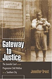 Gateway to Justice: The Juvenile Court and…