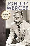 Johnny Mercer : southern songwriter for the world / Glenn T. Eskew