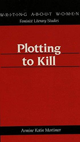 Plotting to Kill (Writing About Women), Mortimer, Armine Kotin