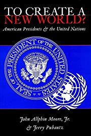 To Create a New World? American Presidents…