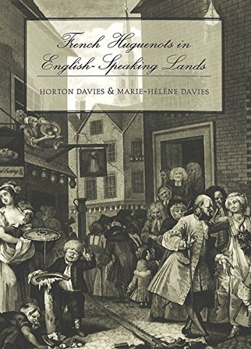 French Huguenots in English-Speaking Lands (Studies in Church History), Davies, Horton; Davies, Marie-Hélène