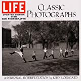 Life classic photographs : a personal interpretation / by John Loengard