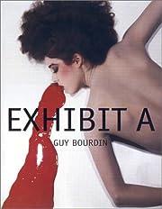 Exhibit A: Guy Bourdin by Samuel Bourdin