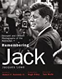 Remembering Jack : intimate and unseen photographs of the Kennedys / Jacques Lowe ; introduction and commentary, Hugh Sidey ; foreword, Robert F. Kennedy, Jr. ; the lost negatives, Thomasina Lowe ; afterword, Tom Wolfe