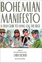 Bohemian Manifesto: A Field Guide to Living…