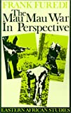 The Mau Mau War in Perspective (Book) written by Frank Furedi