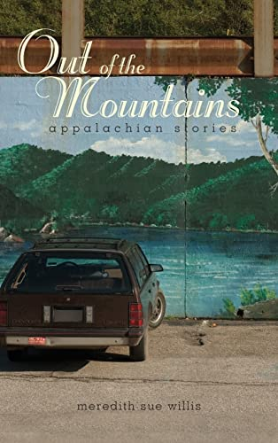 Out of the Mountains: Appalachian Stories (Race, Ethnicity and Gender in Appalachia), Willis, Meredith Sue; Willis, Meredith Sue