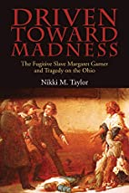 Driven toward Madness: The Fugitive Slave…