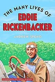 The Many Lives of Eddie Rickenbacker…