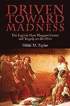 Driven toward Madness: The Fugitive Slave…