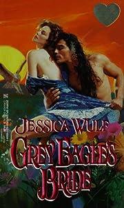 Grey Eagle's Bride af Jessica Wulf