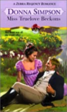 Miss Truelove Beckons by Donna Simpson