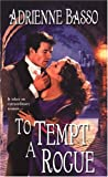 To tempt a rogue / Adrienne Basso