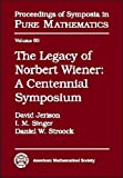 The legacy of Norbert Wiener : a centennial symposium in honor of the 100th anniversary of Norbert Wiener's birth, October 8-14, 1994, Massachusetts Institute of Technology, Cambridge, Massachusetts / David Jerison, I.M. Singer, Daniel W. Stroock, editors