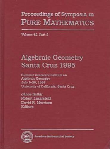 Algebraic Geometry: Bowdoin, 1985,  volume: 46 part 2  (Proceedings of Symposia in Pure Mathematics)