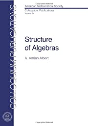 Structure of algebras von A. Adrian Albert