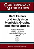 Heat kernels and analysis on manifolds, graphs, and metric spaces : lecture notes from a quarter program on heat kernels, random walks, and analysis on manifolds and graphs : April 16-July 13, 2002, Emile Borel Centre of the Henri Poincaré Institute, Paris, France / Pascal Auscher, Thierry Coulhon, Alexander Grigorʹyan, editors