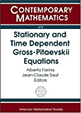 Stationary and time dependent Gross-Pitaevskii equations : Wolfgang Pauli Institute 2006 Thematic Program, January-December 2006, Vienna, Austria / Alberto Farina, Jean-Claude Saut, editors