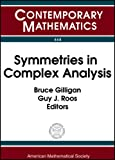 Symmetries in complex analysis : Workshop on Several Complex Variables, Analysis on Complex Lie Groups, and Homogeneous Spaces, October 17-29, 2005, Zhejiang University, Hangzhou, P.R. China / Bruce Gilligan, Guy J. Roos, editors