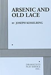 Arsenic and Old Lace - Acting Edition…