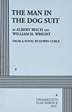 The Man in the Dog Suit. by Albert Beich and…
