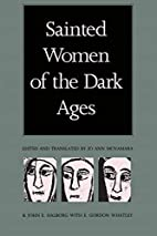 Sainted Women of the Dark Ages by Jo Ann…