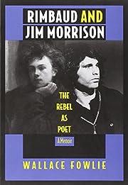 Rimbaud and Jim Morrison: The Rebel as Poet,…