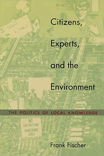 Citizens, Experts, and the Environment: The Politics of Local Knowledge, Fischer, Frank