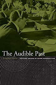 The Audible Past: Cultural Origins of Sound…