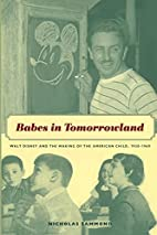 Babes in Tomorrowland: Walt Disney and the…