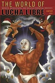 The World of Lucha Libre: Secrets,…