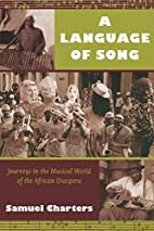 A Language of Song: Journeys in the Musical…