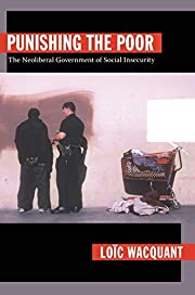Punishing the Poor: The Neoliberal…