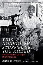 This Nonviolent Stuff'll Get You…