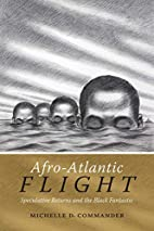 Afro-Atlantic Flight: Speculative Returns…