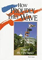 How Proudly They Wave: Flags of the Fifty…