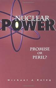Nuclear power : promise or peril? av Michael…