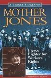 Mother Jones : fierce fighter for workers' rights / Judith Pinkerton Josephson