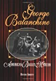 George Balanchine : American ballet master / Davida Kristy