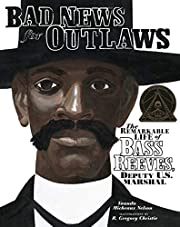 Bad News for Outlaws: The Remarkable Life of…