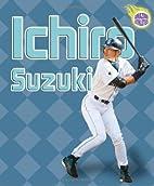Ichiro Suzuki by Jeff Savage